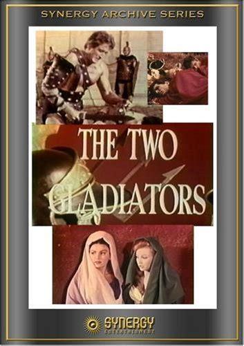 gladiator film konusu i due gladiatori 1964 iki gladyat 246 r filim adamı