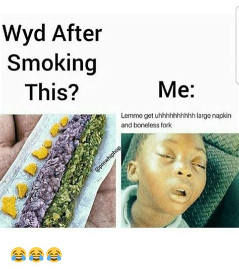 This Meme - wyd after smoking this me lemme get uhhhhhhhhhh large
