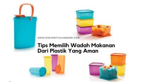 Wadah Makanan Plastik Yang Aman tips memilih wadah makanan plastik yang amanwidyanti yuliandari