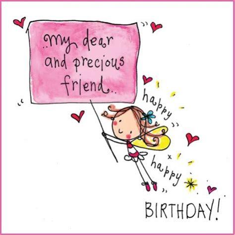 Birthday Friend my dear precious friend happy happy birthday birthdays happy all and my friend