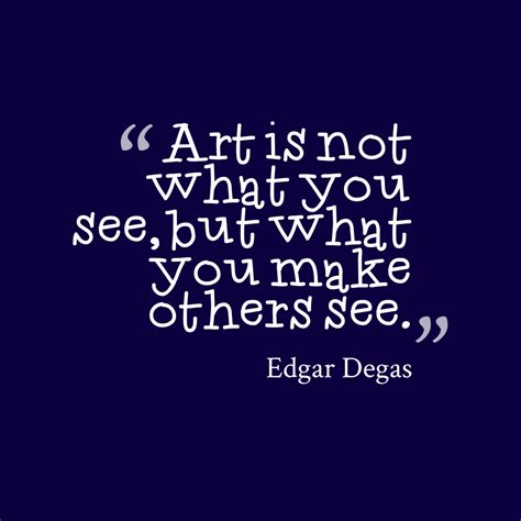 Quotes About picture 187 edgar degas quote about
