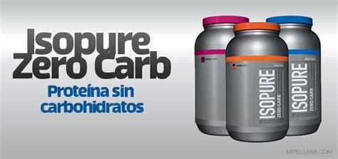 proteina 0 carb isopure zero carb prote 237 na carbohidratos