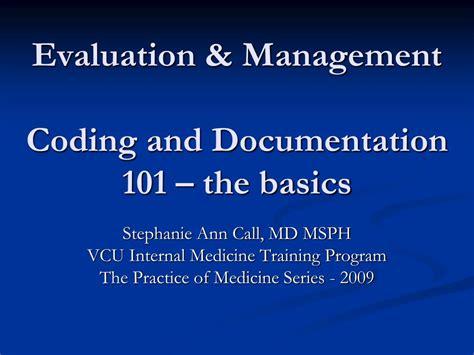 documentation basics for home health ppt evaluation management coding and documentation 101