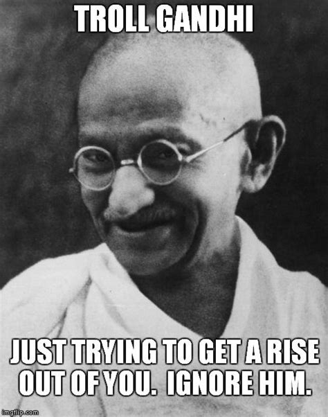 Gandhi Memes - 17 best images about subversive memes on pinterest james