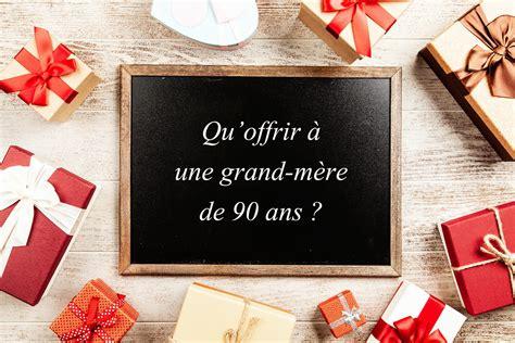 Idee Cadeau Mere by Id 233 Es Cadeaux Qu Offrir 224 Une Grand M 232 Re De 90 Ans C