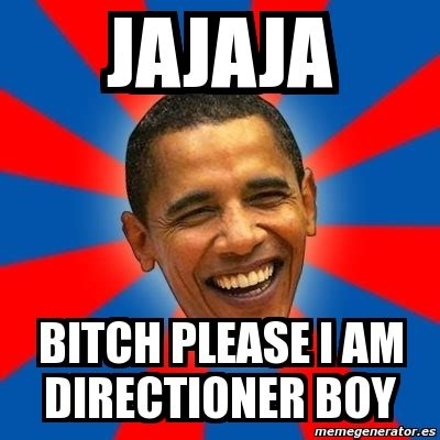 Bitch Please Meme Generator - meme obama jajaja bitch please i am directioner boy