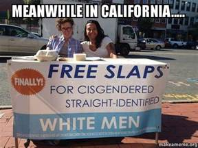 Meanwhile in california make a meme