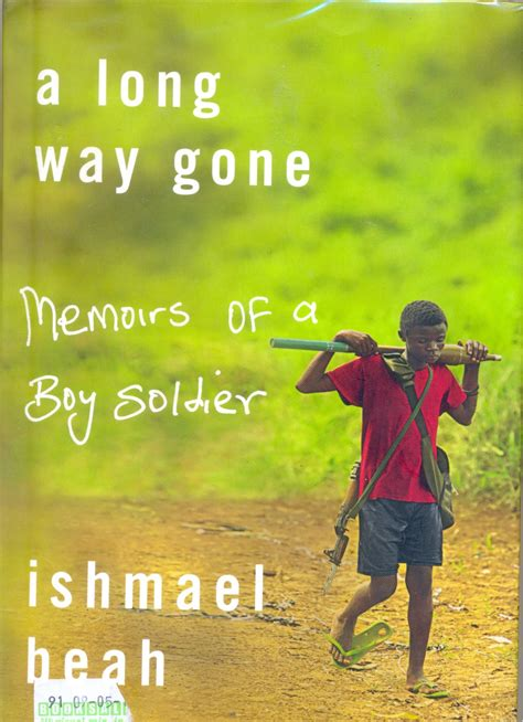 themes in the book gone a long way gone memoirs of a boy soldier ishmael beah