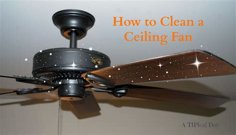 cleaning ceiling fans a tipical day cleaning ceiling fans