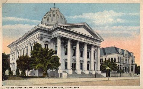 San Jose Records Courthousehistory A Historical Look At Out Nation S County Courthouses Through