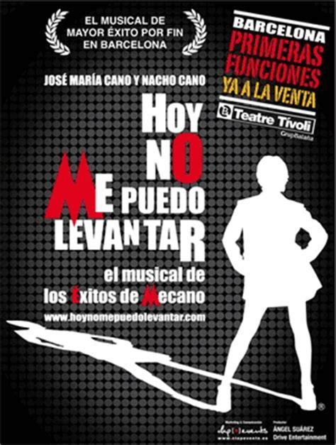 entradas para el musical hoy no me puedo hoy no me puedo levantar llega a barcelona houdinis
