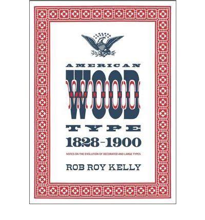 American Wood Type american wood type rob roy 9780978588175