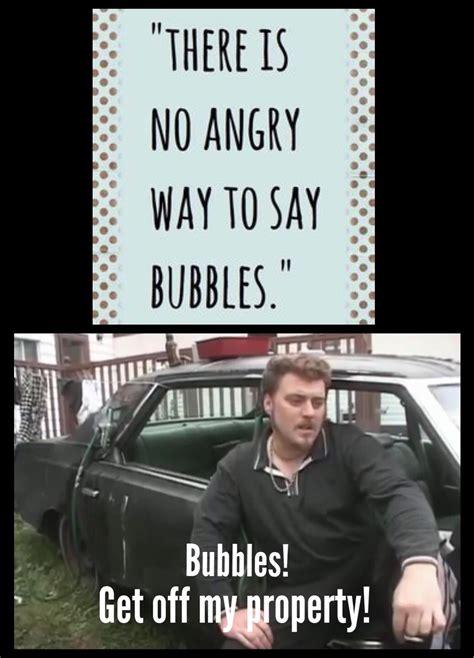 Bubbles Memes - the best trailer park boys memes memedroid
