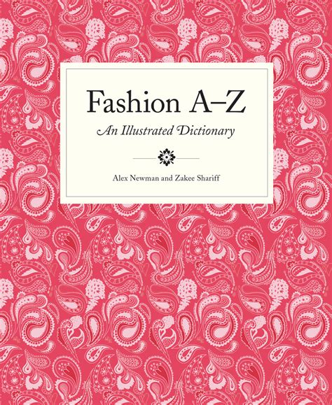 the illustrated a z of fashion a to z an illustrated dictionary mini edition 2013 zakee shariff london based