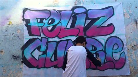 imagenes de grafitis impresionantes graffiti feliz cumple hyperlapse sencillo youtube