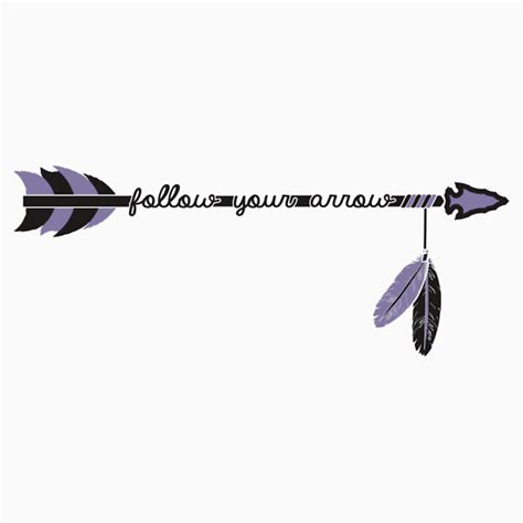 quot follow your arrow in life and nobody elses quot stickers by