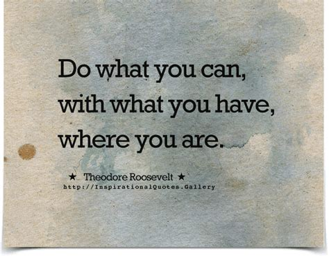 What Can You Do do what you can with what you where you are