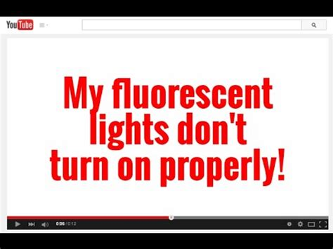 fluorescent lights don t turn on properly