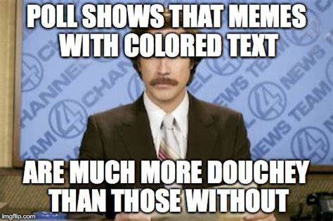 Memes Without Text - ron burgundy meme imgflip