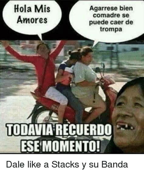 imagenes hola comadre 25 best memes about chinga tu madre chinga tu madre memes