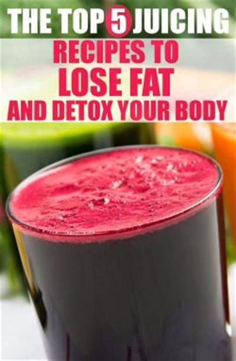 Cellulite Detox Juice by Top 5 Juicing Recipes To Lose And Detox Your
