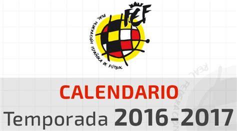 calendario del ceonato de segunda categoria 2016 ya se conoce el calendario de segunda b ser toledo
