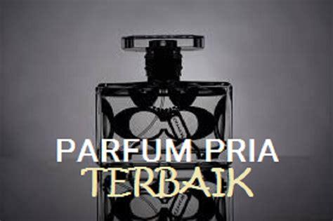 Merk Parfum Tahan Lama Harga Terjangkau parfum pria terbaik sepanjang masa distributor bibit