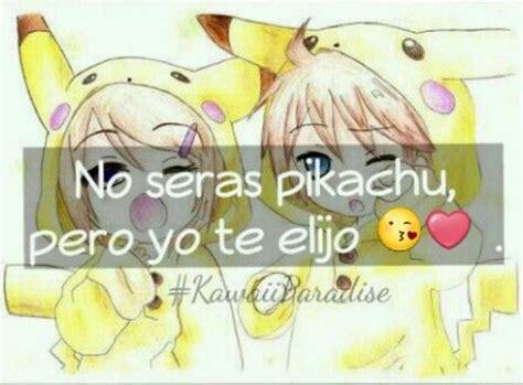imagenes chidas anime dibujo de pikachu anime con frase de amor frases