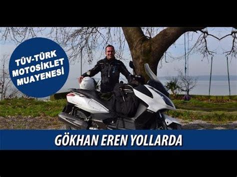 goekhan eren yollarda motosiklet muayenesi youtube