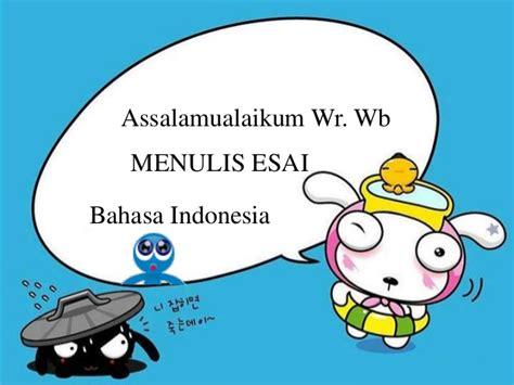 format esai bahasa indonesia menulis esai bahsa indonesia sma