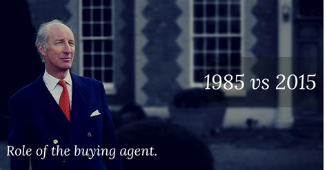 house buying agent is the role of the property buying agent the same in 2015 as it was in 1985