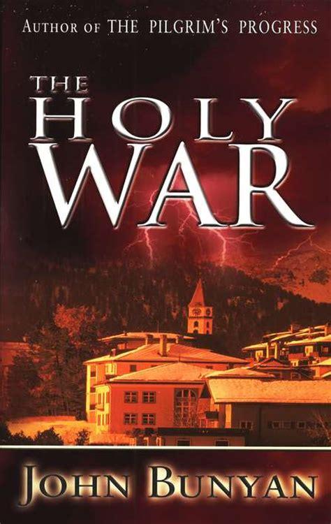 the holy war the holy war by john bunyan