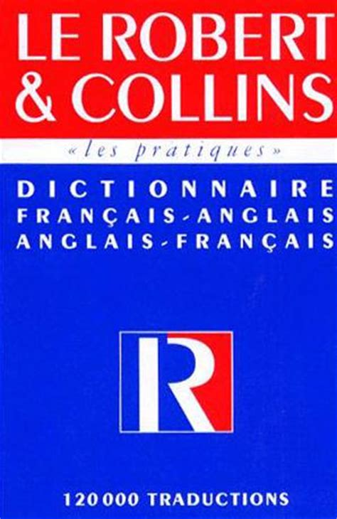 anglais franais dictionnaire robert collins dictionnaire fran 231 ais anglais anglais