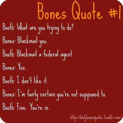 7 Things To About Bones by Bones Quotes From The Show Quotesgram