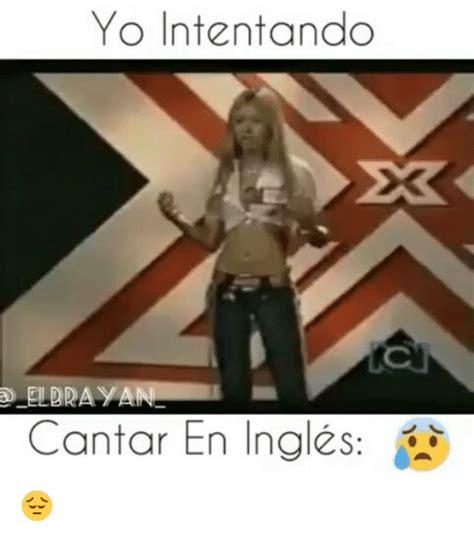 Memes En Ingles - yo intentando a eldrayan cantor en ingles meme on sizzle
