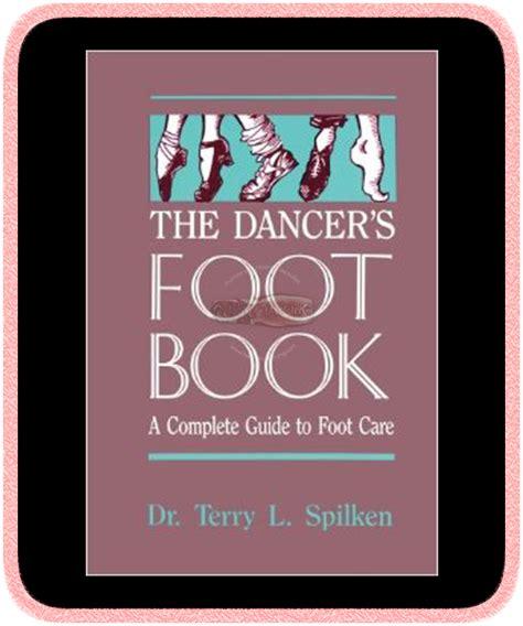 libro the care of the libro pies de los bailarines es una gu 237 a completa para prevenir lesiones