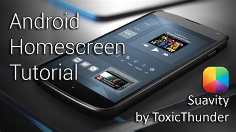 tutorial homescreen android suavity by toxic thunder android homescreen tutorial