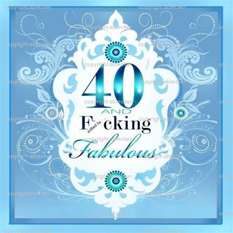 Fabulous 40 Birthday Quotes 40 And Fabulous Quotes Quotesgram
