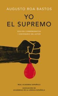 libro yo el supremo yo el supremo megustaleer argentina
