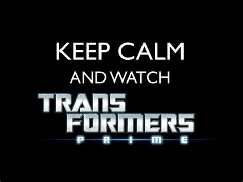 How To Make Keep Calm Memes - how to make a transformers prime quot keep calm quot meme youtube
