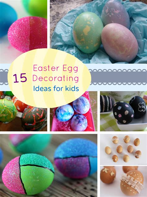 easter egg decorating pinterest 15 easter egg decorating ideas for kids my organized chaos
