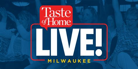 taste of home live milwaukee milwaukee365