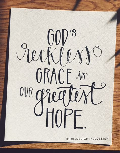 font design quotes god s reckless grace is our greatest hope bible verse