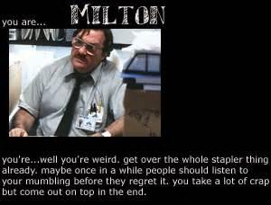 Office Space Milton Quotes Office Space Milton Quotes Quotesgram