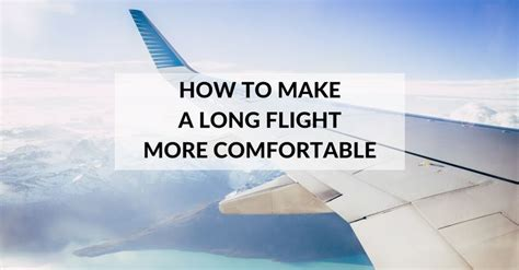 how to be comfortable on a long flight 17 best ideas about long flights on pinterest long