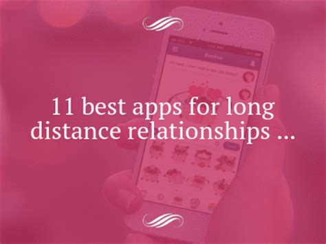 Apps For Distance Relationships 11 Best Apps For Distance Relationships