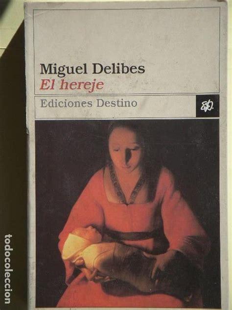 libro hereje el hereje miguel delibes editorial destino comprar en todocoleccion 70205025