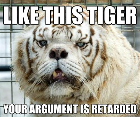 Tiger Memes - retarded tiger memes quickmeme