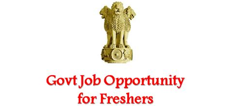 Govt For Mba Freshers by Government Opportunity For Freshers 10th Graduate