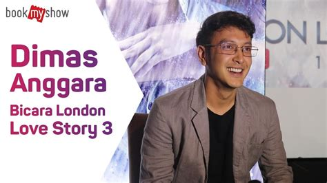 watch film london love story dimas anggara bicara film london love story 3 bookmyshow